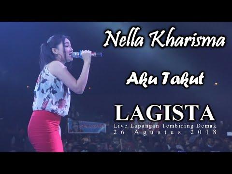 Nella Kharisma - Aku Takut - LAGISTA live Demak 2018