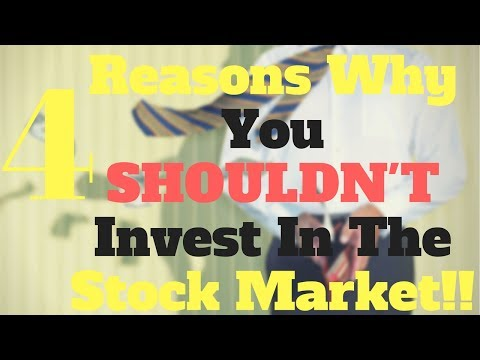4 Reasons Why You SHOULDN'T Invest In The Stock Market!!
