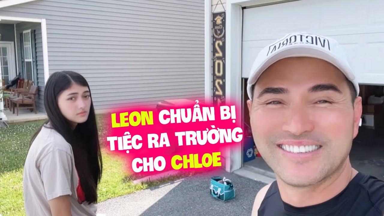 Leon Chuẩn bị tiệc ra trường cho CHLOE | Leon Vũ Vlog