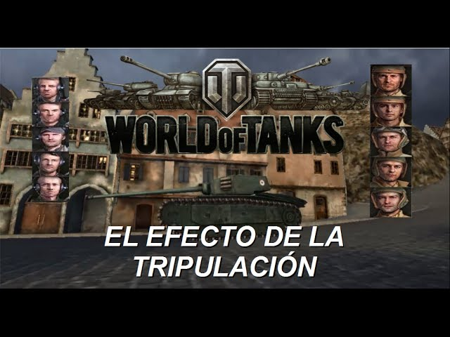 World Of Tanks: El efecto de la tripulacion Videos De Viajes