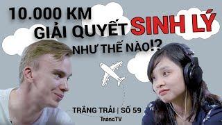Yêu Xa 10.000km Giải quyết S.INH L.Ý thế nào? | Gái Việt yêu Trai Tây P.1 | Trắng Trải 59