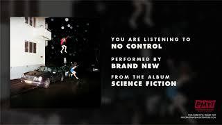 "Brand New - ""No Control"""
