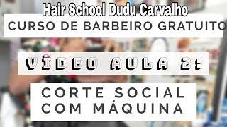 Aula 2 - Curso de Barbeiro On Line Gratuito - Corte Social com máquina...