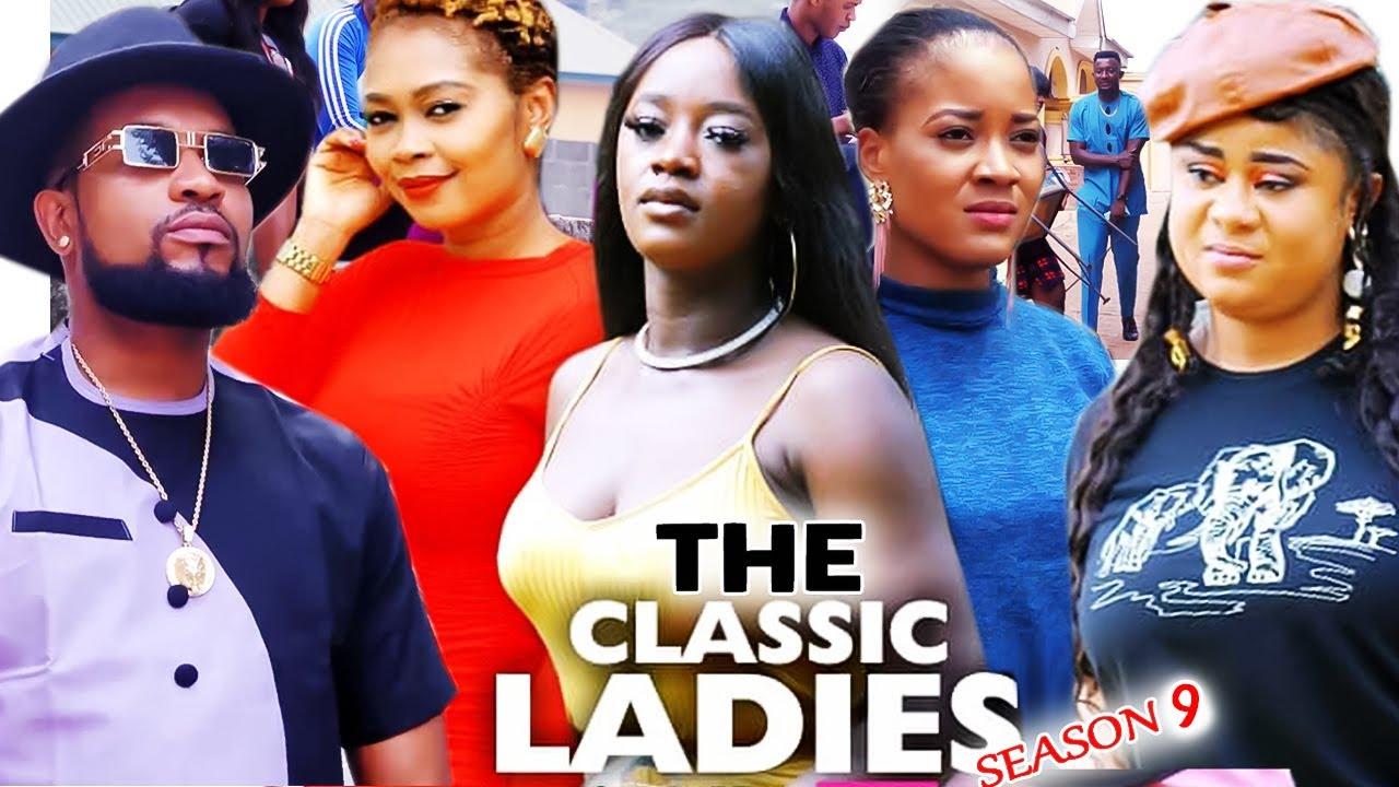 Download THE CLASSIC LADIES SEASON 9 - (Trending New Movie) Uju Okoli 2021 Latest Nigerian  New Movie 720p