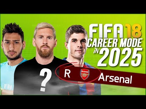 FIFA 18 CAREER MODE IN 2025!!! | ARSENAL GOT RELEGATED?! + MESSI REGEN FOR FREE!!