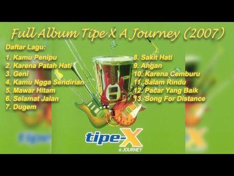 Full Album Tipe X A Journey (2007) HQ Audio