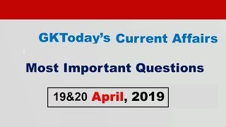 Current Affairs April 19 & 20 , 2019 : English MCQs