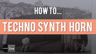 How to make Techno Synth Horn ( Drumcode, Suara, Kraftek, Tronic, Soma, Phobiq...) [Ableton Tuto]