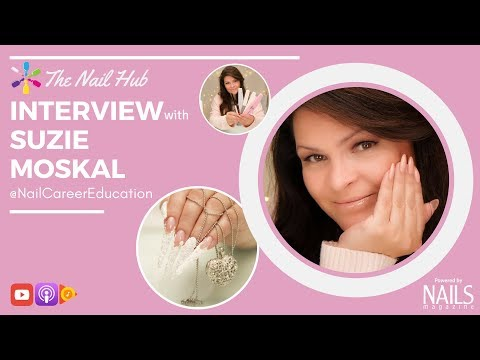 The Nail Hub Podcast: Interview with Suzie Moskal of @nailcareereducation