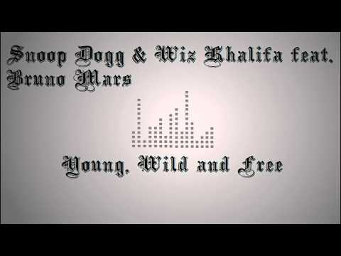 Snoop Dogg & Wiz Khalifa Feat. Bruno Mars - Young, Wild And Free