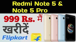 Tricks To Buy Redmi Note 5 Pro & Xiaomi Redmi Note 5 on Just 999 Rs. Flash Sale of Flipkart