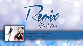 Zeynep Türkeş - Yalan Dolan (Serkan Yavuz Remix)
