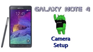 How to Setup the Camera on the Galaxy Note 4