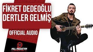 Gambar cover Fikret Dedeoğlu - Dertler Gelmiş