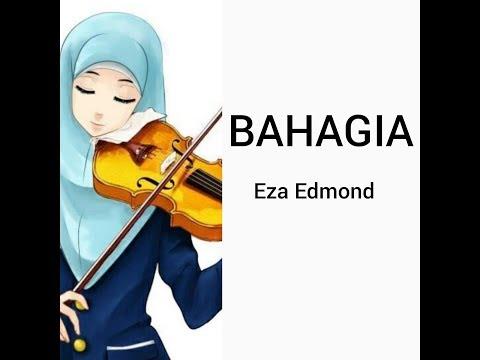 Bahagia - Eza Edmond (lirik)
