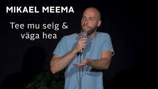 """Mikael Meema - """"Tee mu selg & väga hea"""""""