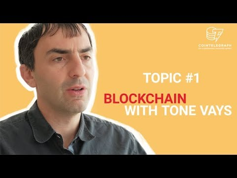 BLOCKCHAIN WITH TONE VAYS. Special guest on Cointelegraph channel.
