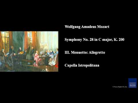 Wolfgang Amadeus Mozart, Symphony No. 28 in C major, K. 200, III. Menuetto: Allegretto