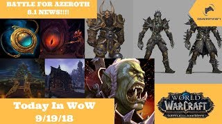 Today In WoW - BFA 8.1 News!!!