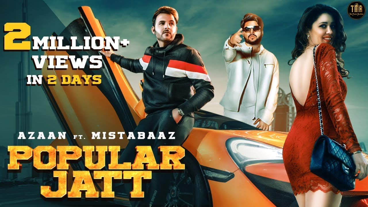 Popular Jatt - Azaan Ft. Mista Baaz (Full Video) - New Punjabi Songs 2019 - Latest Punjabi Song 2019
