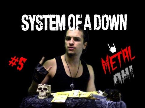 Metal oh 5 system of a down
