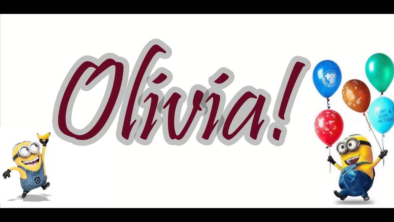 Happy Birthday Olivia From Minions Youtube