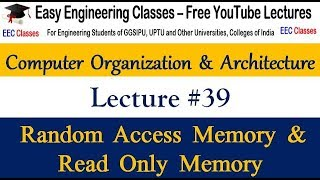 COA Lecture 39 - Random Access and Read Only Memory in Hindi, English