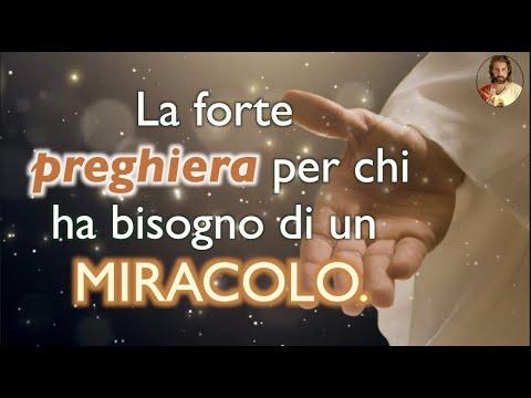 La forte preghiera per chi ha bisogno di un miracolo