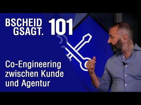 Bscheid Gsagt - Folge: 101 - Co-Engineering zwischen Kunde und Agentur
