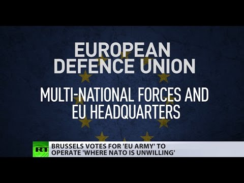 Brussels votes for 'EU army' to operate 'where NATO is unwilling'