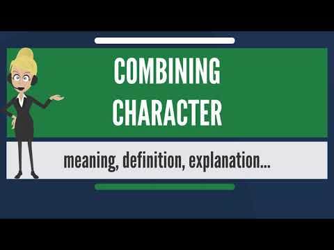 What is COMBINING CHARACTER? What does COMBINING CHARACTER mean? COMBINING CHARACTER meaning