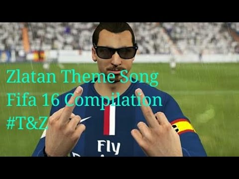 Sanjin and youthman Zlatan theme song Fifa 16