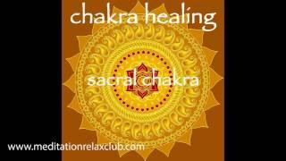 Chakra Healing & Balancing - Sacral Chakra Swadhisthana Meditative Healing Music