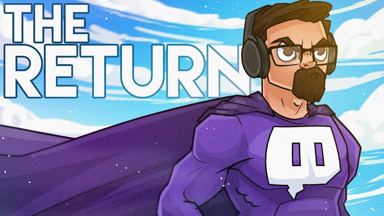 THE RETURN TO TWITCH