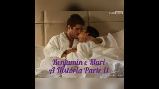 Benjamin e Mari A Histria Parte 11