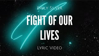 Emily Silver - Fight Of Our Lives (Official Lyric Video)