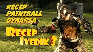 Recep Paintball Oynarsa   Recep İvedik 3
