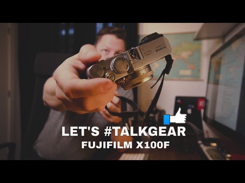 LET'S #TALKGEAR - Quick Review Of The Fujifilm X100F