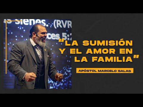 La Sumisión Y El Amor En La Familia | Apóstol Marcelo Salas M.