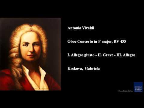 Antonio Vivaldi, Oboe Concerto in F major, RV 455, I. Allegro giusto - II. Grave - III. Allegro