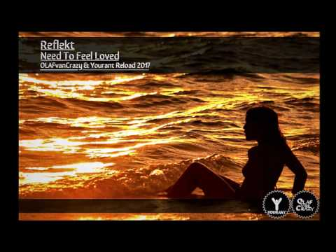 Reflekt-Need To Feel Loved (Yourant & Olaf Van Crazy ReLoad 2017)