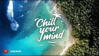 ChillYourMind Radio • 24/7 Music Live Stream | Deep & Tropical ...