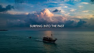 Surfing Into the Past (Mentawais 2020)