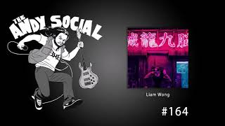 The Andy Social Podcast - EP164 - Liam Wong (Art Director, Photographer)