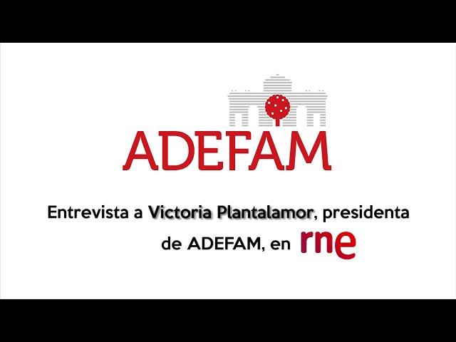 Entrevista en RNE a Victoria Plantalamor, presidenta de ADEFAM, 9 7 2020