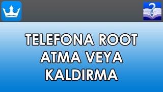 Telefona Root Atma Veya Kaldirma Kingoroot Programi Ile