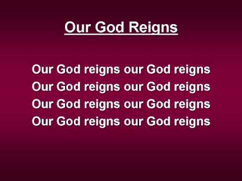 Our God Reigns (worship video w/ lyrics)