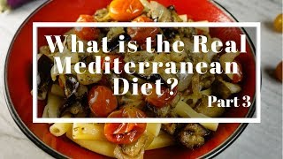 What is the Real Mediterranean Diet? Part 3