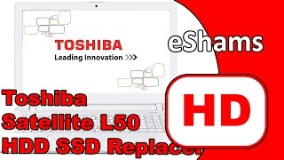 Toshiba Satellite L50 c 1xl Hdd Ssd Replacement