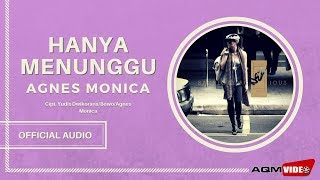 Agnes Monica - Hanya Menunggu | Official Audio